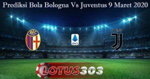 Prediksi Bola Bologna Vs Juventus 9 Maret 2020