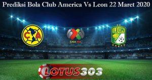 Prediksi Bola Club America Vs Leon 22 Maret 2020