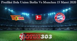 Prediksi Bola Union Berlin Vs Munchen 15 Maret 2020