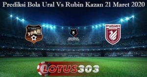 Prediksi Bola Ural Vs Rubin Kazan 21 Maret 2020