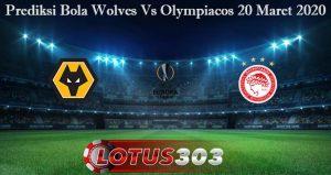 Prediksi Bola Wolves Vs Olympiacos 20 Maret 2020