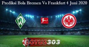 Prediksi Bola Bremen Vs Frankfurt 4 Juni 2020