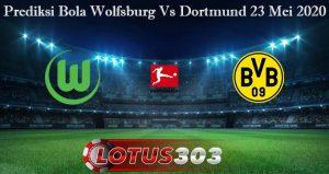 Prediksi Bola Wolfsburg Vs Dortmund 23 Mei 2020