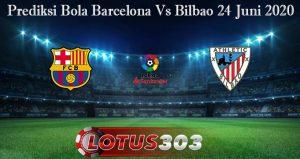 Prediksi Bola Barcelona Vs Bilbao 24 Juni 2020