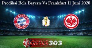 Prediksi Bola Bayern Vs Frankfurt 11 Juni 2020
