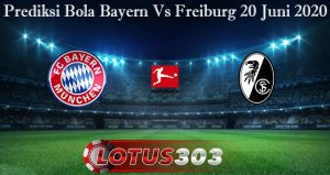 Prediksi Bola Bayern Vs Freiburg 20 Juni 2020