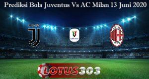 Prediksi Bola Juventus Vs AC Milan 13 Juni 2020