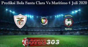 Prediksi Bola Santa Clara Vs Maritimo 4 Juli 2020