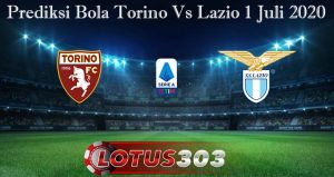 Prediksi Bola Torino Vs Lazio 1 Juli 2020