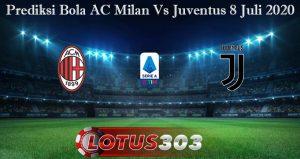 Prediksi Bola AC Milan Vs Juventus 8 Juli 2020