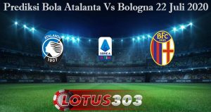 Prediksi Bola Atalanta Vs Bologna 22 Juli 2020