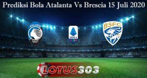 Prediksi Bola Atalanta Vs Brescia 15 Juli 2020