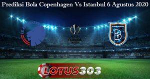 Prediksi Bola Copenhagen Vs Istanbul 6 Agustus 2020