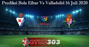 Prediksi Bola Eibar Vs Valladolid 16 Juli 2020