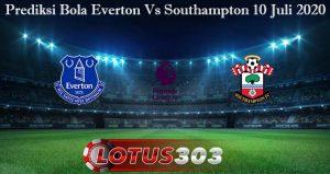 Prediksi Bola Everton Vs Southampton 10 Juli 2020
