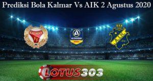 Prediksi Bola Kalmar Vs AIK 2 Agustus 2020