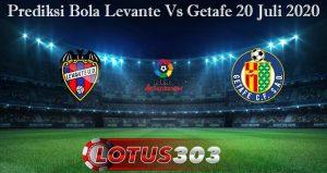 Prediksi Bola Levante Vs Getafe 20 Juli 2020
