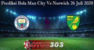 Prediksi Bola Man City Vs Norwich 26 Juli 2020