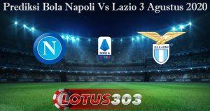 Prediksi Bola Napoli Vs Lazio 3 Agustus 2020