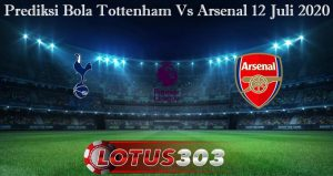 Prediksi Bola Tottenham Vs Arsenal 12 Juli 2020