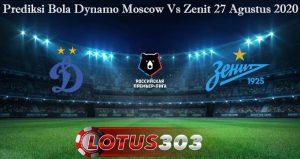 Prediksi Bola Dynamo Moscow Vs Zenit 27 Agustus 2020