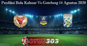 Prediksi Bola Kalmar Vs Goteborg 14 Agustus 2020