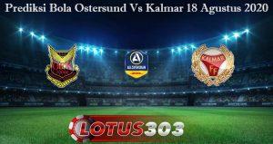 Prediksi Bola Ostersund Vs Kalmar 18 Agustus 2020