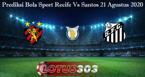 Prediksi Bola Sport Recife Vs Santos 21 Agustus 2020