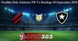 Prediksi Bola Athletico PR Vs Botafogo 10 September 2020