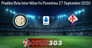 Prediksi Bola Inter Milan Vs Fiorentina 27 September 2020