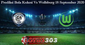 Prediksi Bola Kukesi Vs Wolfsburg 18 September 2020