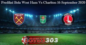 Prediksi Bola West Ham Vs Charlton 16 September 2020
