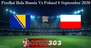 Predksi Bola Bosnia Vs Poland 8 September 2020