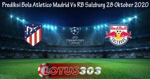 Prediksi Bola Atletico Madrid Vs RB Salzburg 28 Oktober 2020