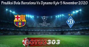 Prediksi Bola Barcelona Vs Dynamo Kyiv 5 November 2020