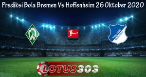 Prediksi Bola Bremen Vs Hoffenheim 26 Oktober 2020