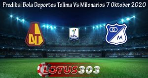 Prediksi Bola Deportes Tolima Vs Milonarios 7 Oktober 2020
