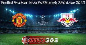 Prediksi Bola Man United Vs RB Leipzig 29 Oktober 2020
