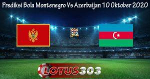 Prediksi Bola Montenegro Vs Azerbaijan 10 Oktober 2020