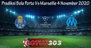 Prediksi Bola Porto Vs Marseille 4 November 2020