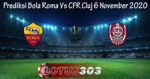 Prediksi Bola Roma Vs CFR Cluj 6 November 2020