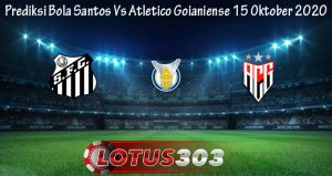 Prediksi Bola Santos Vs Atletico Goianiense 15 Oktober 2020