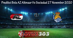 Prediksi Bola AZ Alkmaar Vs Sociedad 27 November 2020