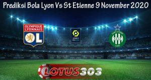 Prediksi Bola Lyon Vs St Etienne 9 November 2020