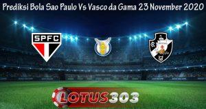 Prediksi Bola Sao Paulo Vs Vasco da Gama 23 November 2020