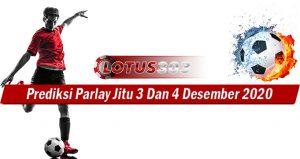 Prediksi Parlay Jitu 3 Dan 4 Desember 2020