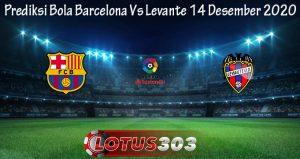 Prediksi Bola Barcelona Vs Levante 14 Desember 2020