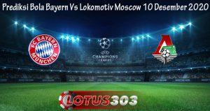 Prediksi Bola Bayern Vs Lokomotiv Moscow 10 Desember 2020