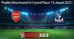 Prediksi Bola Arsenal Vs Crystal Palace 15 Januari 2021