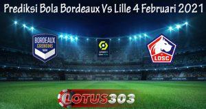 Prediksi Bola Bordeaux Vs Lille 4 Februari 2021